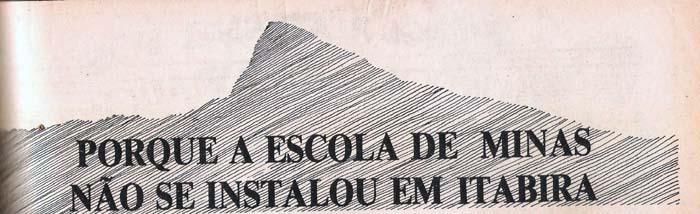 Escola foi instalada em Ouro Preto em 1876, depois de Itabira ser descartada pelo seu isolamento